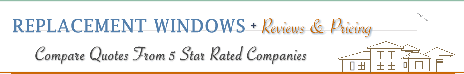 Replacement Windows Reviews